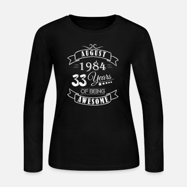August 1984 33 Years of being awesome - Women's Jersey Longsleeve Shirt