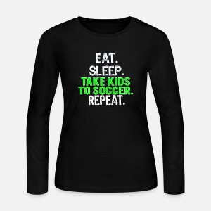 02c7b03bc Funny Soccer Mom & Dad or Parents Gift Eat Sleep Take Kids to Soccer ...