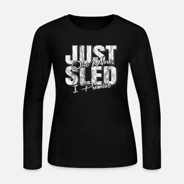 Sled Sled - Women's Long Sleeve Jersey T-Shirt