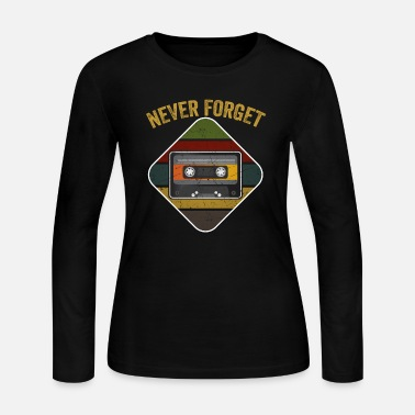Audio Never Forget Audio Cassette 70s 80s 90s Party's - Women's Jersey Longsleeve Shirt