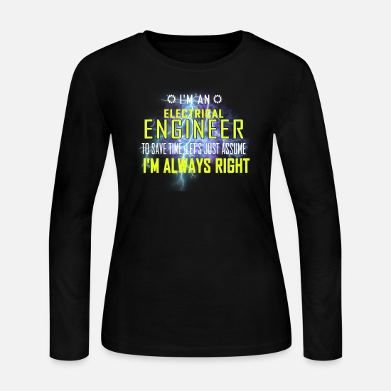 Always Long-Sleeve Shirts - Electrical Engineer Funny Let's Just Assume I'm Al - Women's Jersey Longsleeve Shirt black