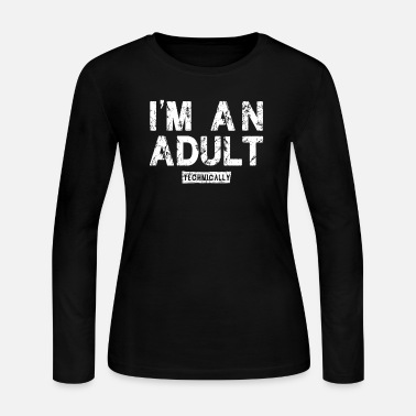 Convocation I'm An Adult Technically Vintage Retro Adulting - Women's Jersey Longsleeve Shirt