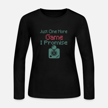 Game Just One More Game I Promise - Women's Jersey Longsleeve Shirt