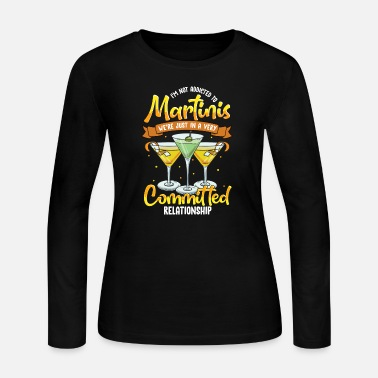 Martini Drinker Martinis Drinker Committed Relationship Funny Quot - Women's Jersey Longsleeve Shirt