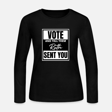 Vote and Tell Them That Ruth Sent You Gift - Women's Jersey Longsleeve Shirt