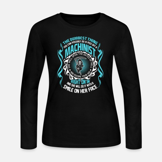 Machinist Long-Sleeve Shirts - The Dumbest Thing You Can Possibly Do is Piss Off - Women's Jersey Longsleeve Shirt black