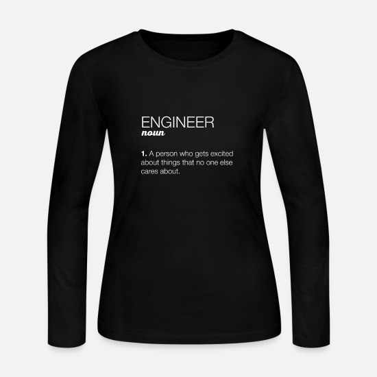 About Long-Sleeve Shirts - Engineer - Engineer noun - A person who gets excit - Women's Jersey Longsleeve Shirt black