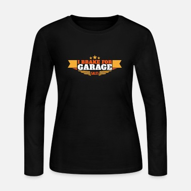 Sale I Brake for Garage Sales | Garage Sales - Women's Jersey Longsleeve Shirt