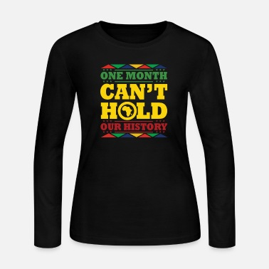 Black History Month One Month Cant Hold Us Africa - Women's Jersey Longsleeve Shirt
