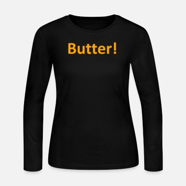 Butter Butter - Women's Long Sleeve Jersey T-Shirt