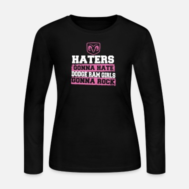 Truck Dodge ram girls gonna rock - Haters gonna hate - Women's Jersey Longsleeve Shirt