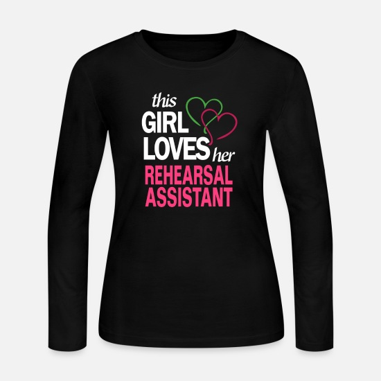 This Girl Loves Her REHEARSAL ASSISTANT T-shirt Long-Sleeve Shirts - This girl loves her REHEARSAL ASSISTANT - Women's Jersey Longsleeve Shirt black