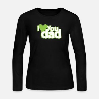 I love you dad - Women's Jersey Longsleeve Shirt