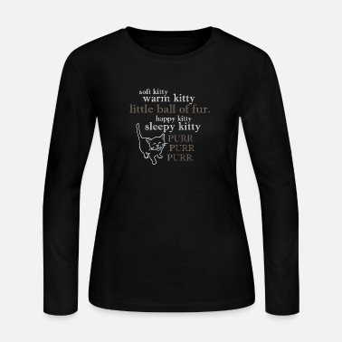 Soft Kitty Soft Kitty, - Women's Long Sleeve Jersey T-Shirt