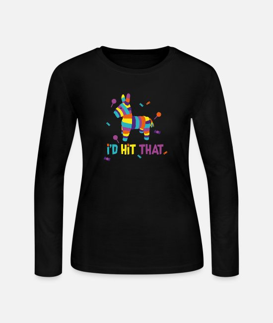 Mexican Long-Sleeved Shirts - Cinco de mayo - mexican i'd hit that pinata for - Women's Jersey Longsleeve Shirt black