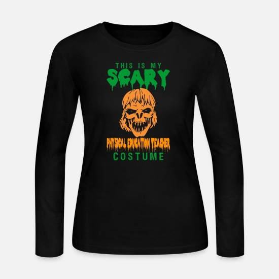Physical Education Long-Sleeve Shirts - This Is Scary Physical Education Teacher Costume - Women's Jersey Longsleeve Shirt black