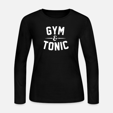 Gym And Tonic Gym and Tonic - Women's Long Sleeve Jersey T-Shirt