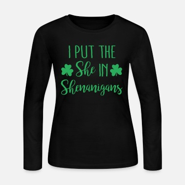 Alert Shenanigans - i put the she in shenanigans - Women's Long Sleeve Jersey T-Shirt