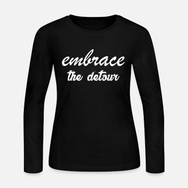 Embracement Embrace The Detour - Women's Jersey Longsleeve Shirt