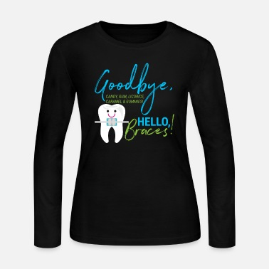 Orthodontist Goodbye Candy Gums And Gummies Hello Braces - Women's Jersey Longsleeve Shirt