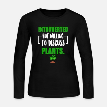 Phytology Introverted But Willing To Discuss Plants - Botani - Women's Jersey Longsleeve Shirt