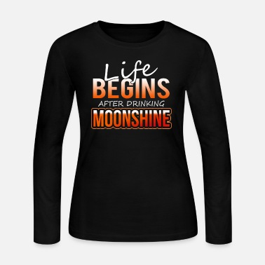 Drinking Moonshine Life Begins After Drinking Moonshine - Women's Jersey Longsleeve Shirt