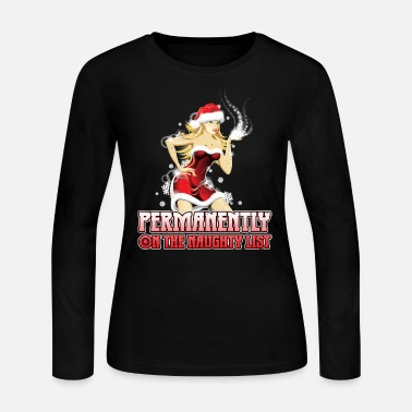 Naughty Permanently On The Naughty List Christmas T-Shirt - Women's Jersey Longsleeve Shirt