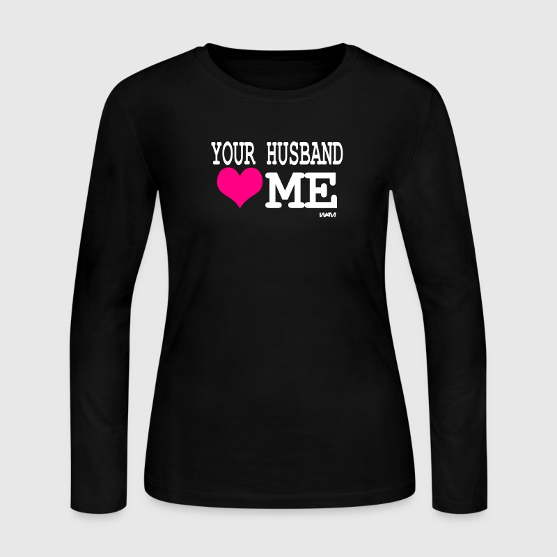 your husband loves me by wam - Women's Long Sleeve Jersey T-Shirt