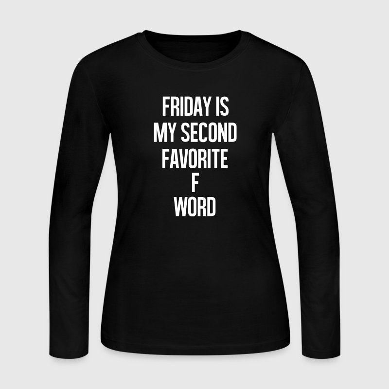 Friday is my second favorite f word - Women's Long Sleeve Jersey T-Shirt