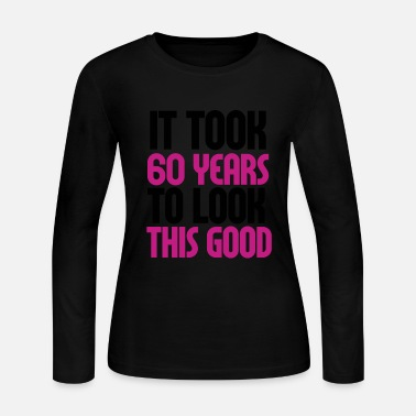 60 Years 60 years to look this good - Women's Long Sleeve Jersey T-Shirt
