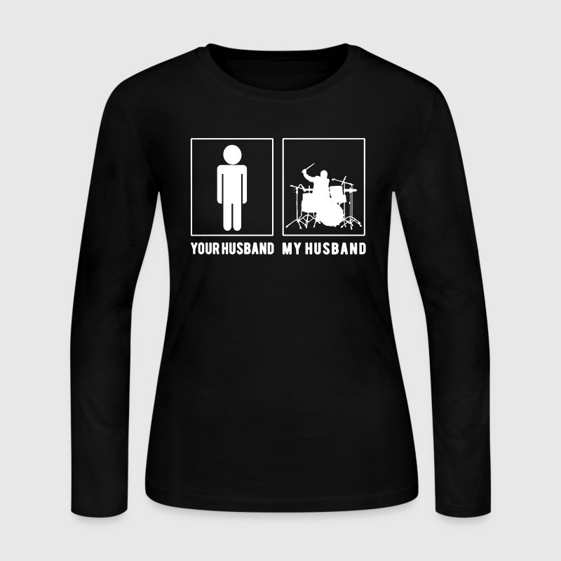 My Drummer Husband Shirt - Women's Long Sleeve Jersey T-Shirt