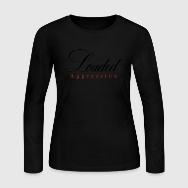 Loaded Aggression - Women's Long Sleeve Jersey T-Shirt
