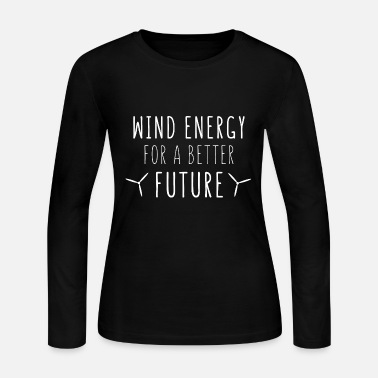 Wind Energy pinwheel wind energy for a better future - Women's Long Sleeve Jersey T-Shirt