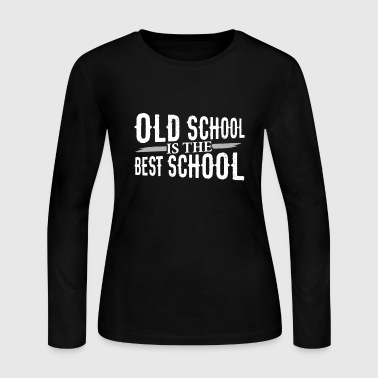 Old School is the Best School - Women's Long Sleeve Jersey T-Shirt
