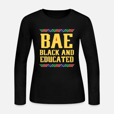 Black BAE Black And Educated, Educated Black Man, Educated Black Women - Women's Long Sleeve Jersey T-Shirt