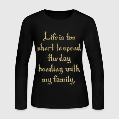 Life is Too Short [2] - Persephone Productions - Women's Long Sleeve Jersey T-Shirt