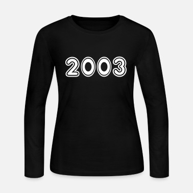 Year Of Birth 2003, Numbers, Year, Year Of Birth - Women's Long Sleeve Jersey T-Shirt
