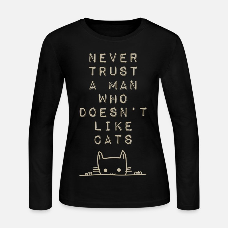 Christmas Long sleeve shirts - Never Trust A Man Who Doesn't Like Cats - Women's Jersey Longsleeve Shirt black