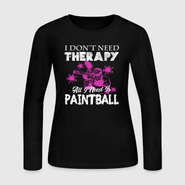 All I Need Is Paintball - Women's Long Sleeve Jersey T-Shirt