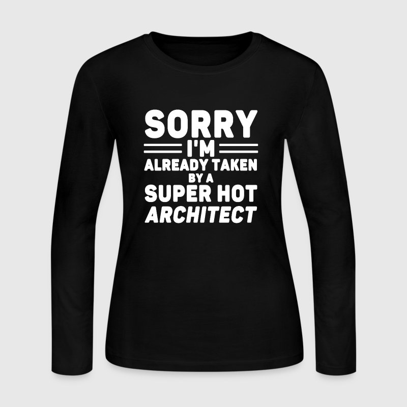 Taken By Super Hot Architect - Women's Long Sleeve Jersey T-Shirt