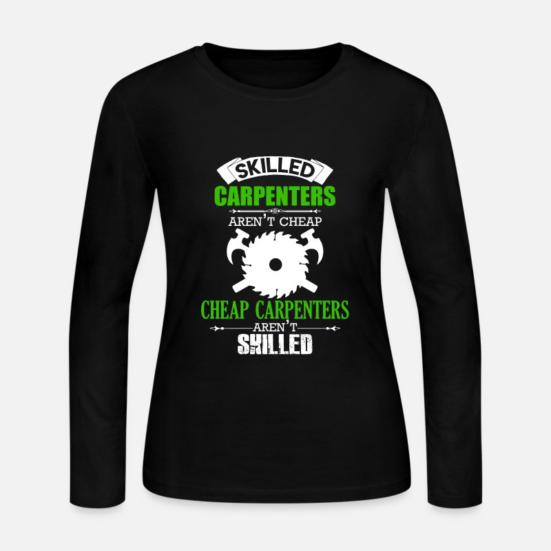Carpenter Long sleeve shirts - Skilled Carpenters Aren't Cheap - Women's Jersey Longsleeve Shirt black