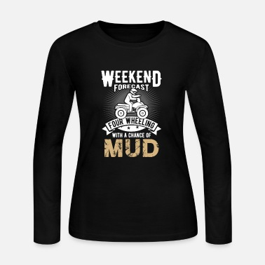 Wheel Weekend Forecast four Wheeling chance of Mud - Women's Jersey Longsleeve Shirt