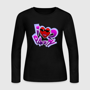I Love To Party - Women's Long Sleeve Jersey T-Shirt