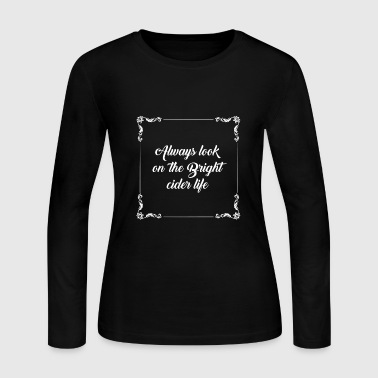 Cider Cider Life gift for Cider Lovers - Women's Long Sleeve Jersey T-Shirt