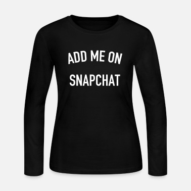 Snapchat Add me on snapchat - Women's Long Sleeve Jersey T-Shirt