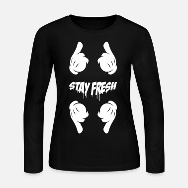 Stay Fresh stay fresh - Women's Long Sleeve Jersey T-Shirt