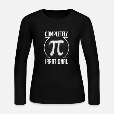 Pi Pi Completely Irrational - Women's Long Sleeve Jersey T-Shirt