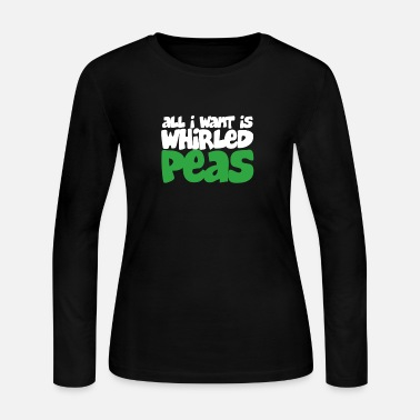 Peas All I Want Is Whirled Peas - Women's Long Sleeve Jersey T-Shirt