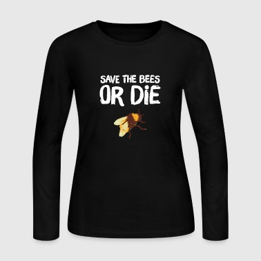 Bee - Save the Bees Or die - Women's Long Sleeve Jersey T-Shirt