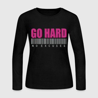 GO HARD NO EXCUSES - Women's Long Sleeve Jersey T-Shirt